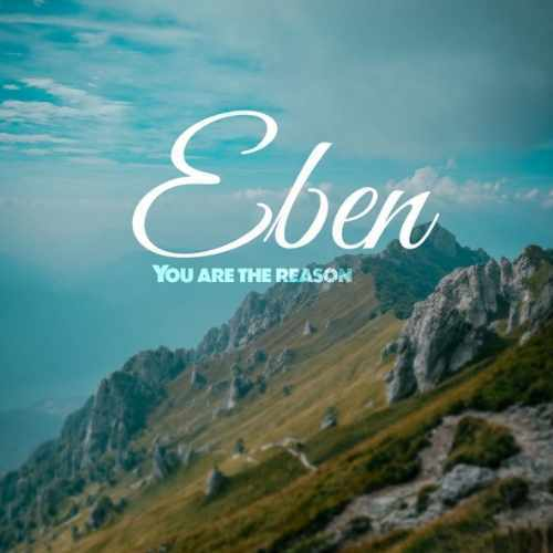 Eben - You Are The Reason - Song Art