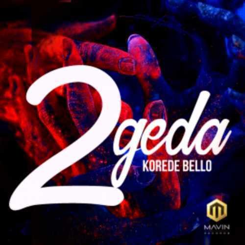 Korede Bello - 2geda - Song Art