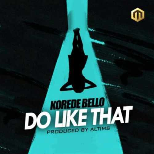 Korede Bello - Do Like That - Song Art