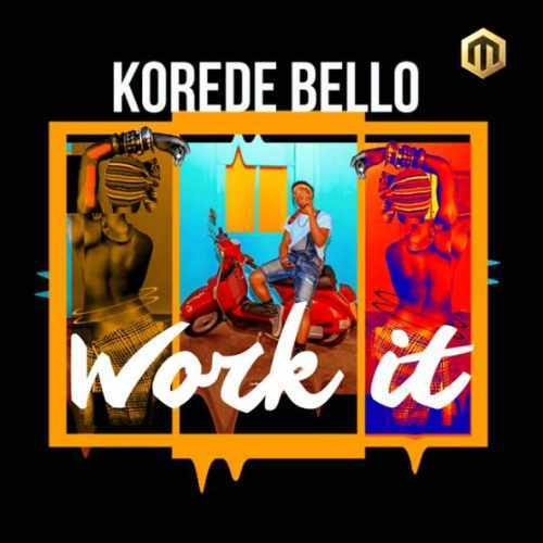 Korede Bello - Work It - Song Art