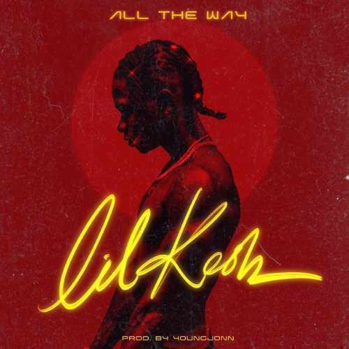 Lil Kesh - All The Way - Song Art