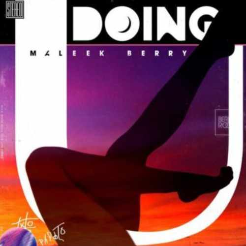 Maleek Berry - Doing U - Song Art