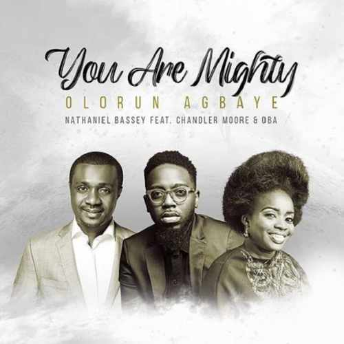 Nathaniel Bassey - Olorun Agbaye - You Are Mighty - Song Art