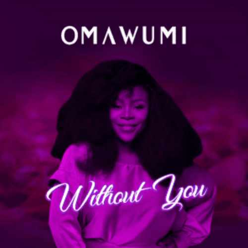Omawumi - Without You - Song Art