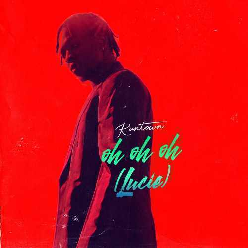 Runtown - Oh Oh Oh Lucie - Song Art