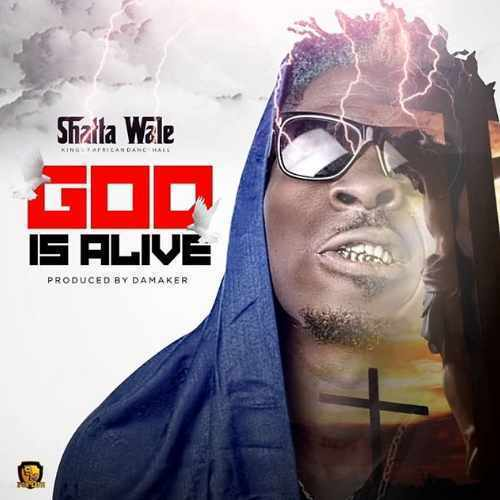 Shatta Wale - God Is Alive - Song Art
