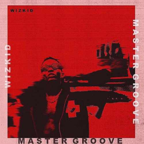 Wizkid - Master Groove - Song Art